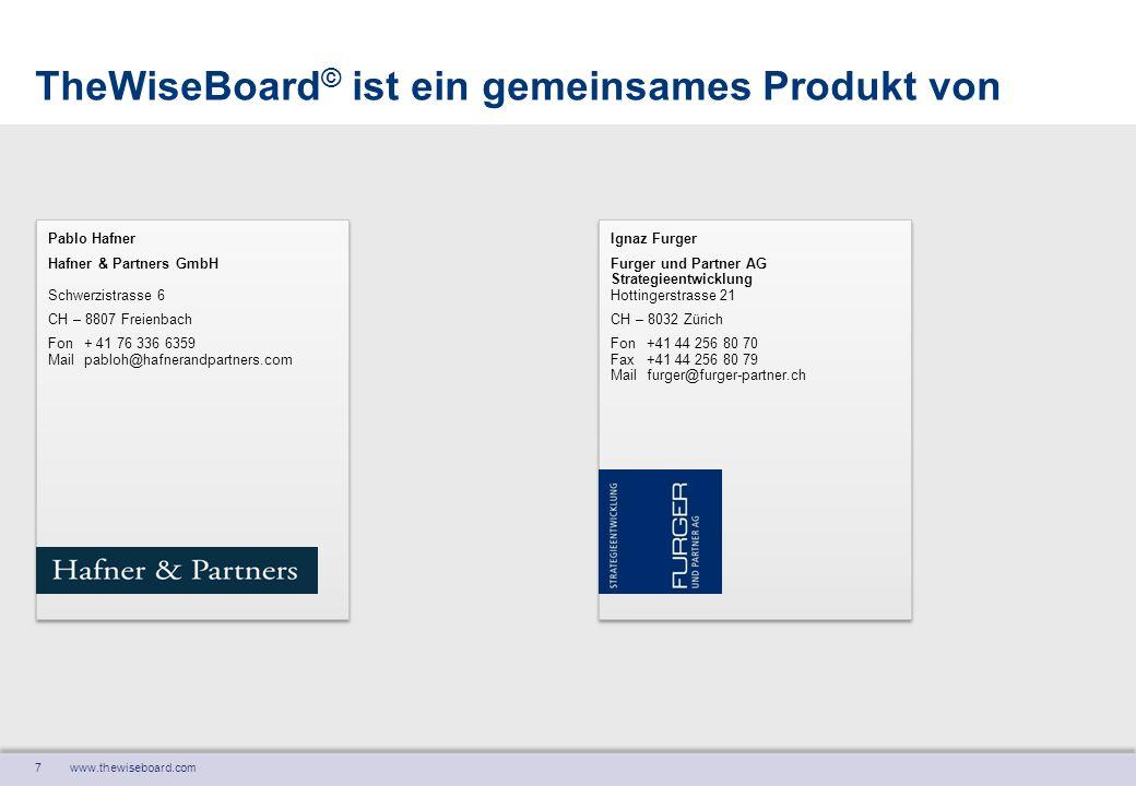 7 www.thewiseboard.com TheWiseBoard © ist ein gemeinsames Produkt von Ignaz Furger Furger und Partner AG Strategieentwicklung Hottingerstrasse 21 CH –