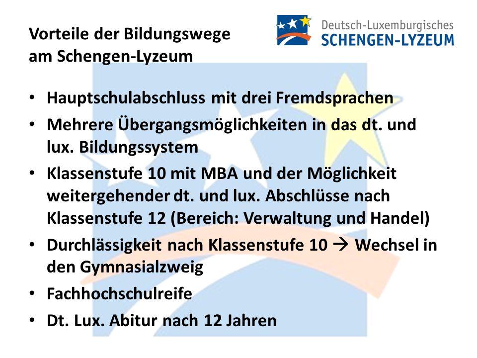 Vorteile der Bildungswege am Schengen-Lyzeum Hauptschulabschluss mit drei Fremdsprachen Mehrere Übergangsmöglichkeiten in das dt.