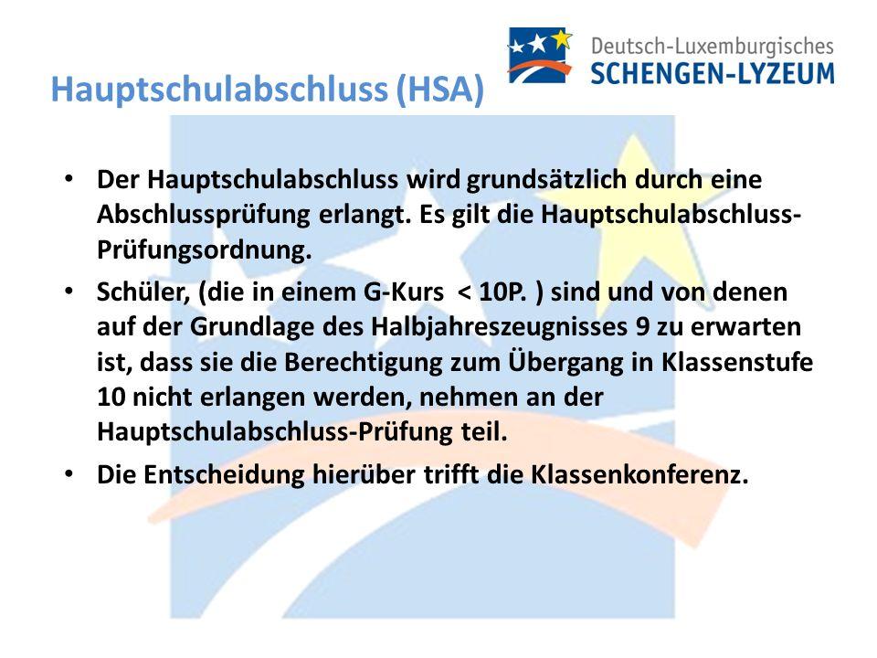 Hauptschulabschluss (HSA) Der Hauptschulabschluss wird grundsätzlich durch eine Abschlussprüfung erlangt.