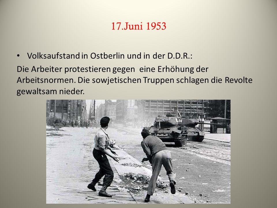 17.Juni 1953 Volksaufstand in Ostberlin und in der D.D.R.: Die Arbeiter protestieren gegen eine Erhöhung der Arbeitsnormen. Die sowjetischen Truppen s