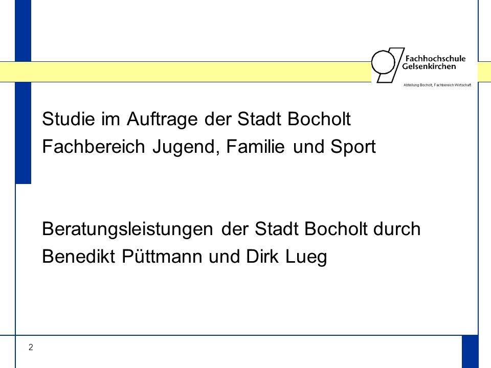 2 Studie im Auftrage der Stadt Bocholt Fachbereich Jugend, Familie und Sport Beratungsleistungen der Stadt Bocholt durch Benedikt Püttmann und Dirk Lueg