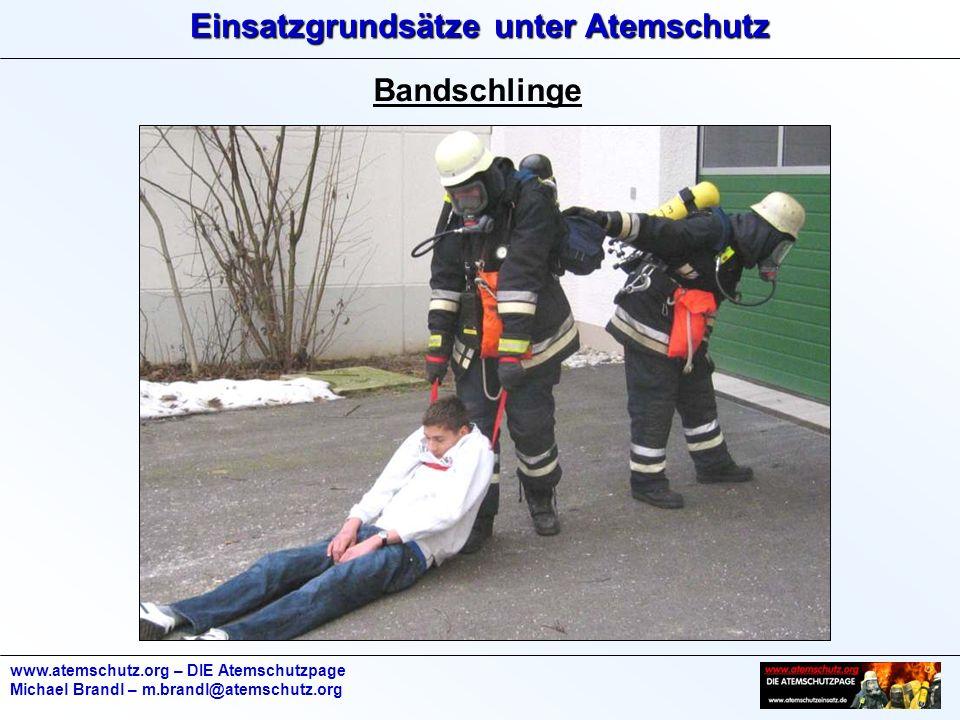 Einsatzgrundsätze unter Atemschutz www.atemschutz.org – DIE Atemschutzpage Michael Brandl – m.brandl@atemschutz.org Bandschlinge