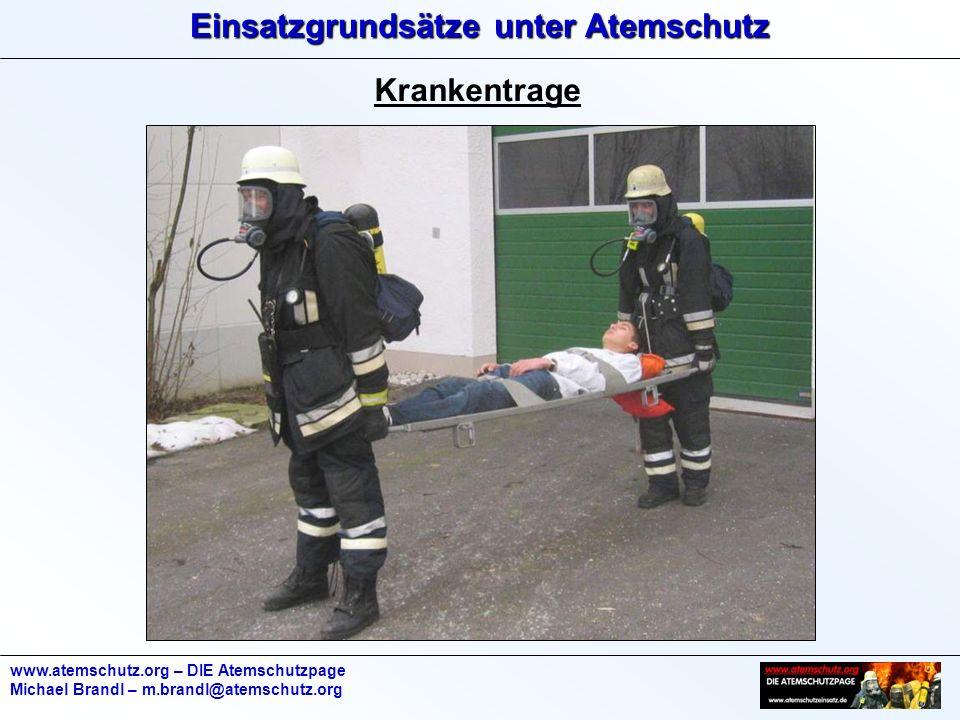 Einsatzgrundsätze unter Atemschutz www.atemschutz.org – DIE Atemschutzpage Michael Brandl – m.brandl@atemschutz.org Krankentrage
