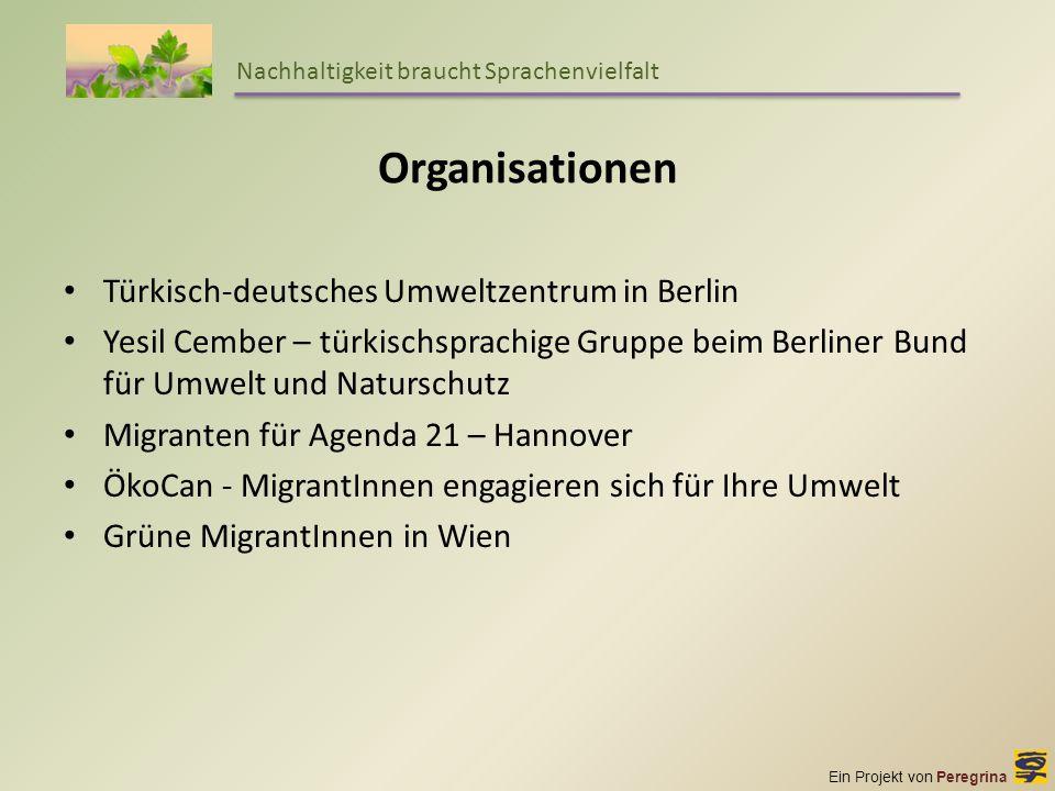Ein Projekt von Peregrina Nachhaltigkeit braucht Sprachenvielfalt Organisationen Türkisch-deutsches Umweltzentrum in Berlin Yesil Cember – türkischspr