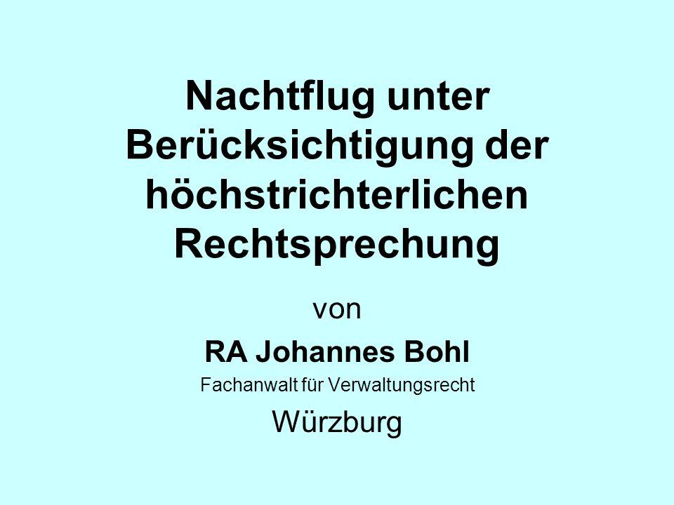 Nachtflug unter Berücksichtigung der höchstrichterlichen Rechtsprechung von RA Johannes Bohl Fachanwalt für Verwaltungsrecht Würzburg