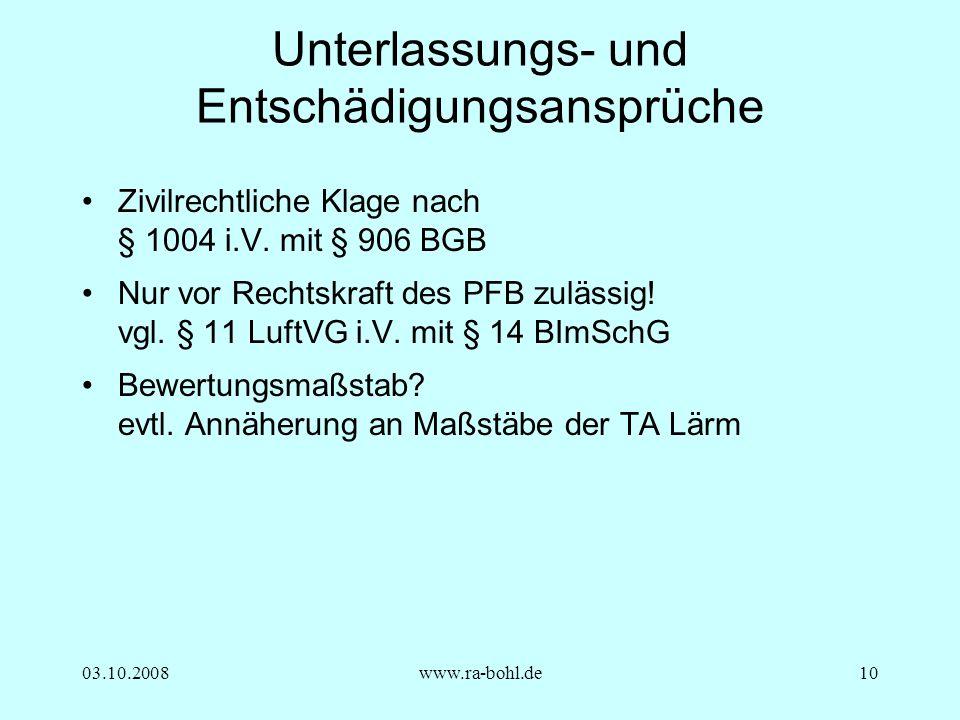 03.10.2008www.ra-bohl.de10 Unterlassungs- und Entschädigungsansprüche Zivilrechtliche Klage nach § 1004 i.V.