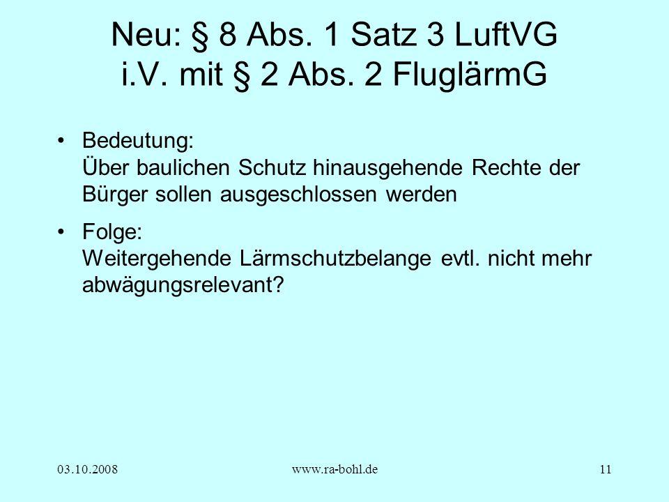 03.10.2008www.ra-bohl.de11 Neu: § 8 Abs. 1 Satz 3 LuftVG i.V.