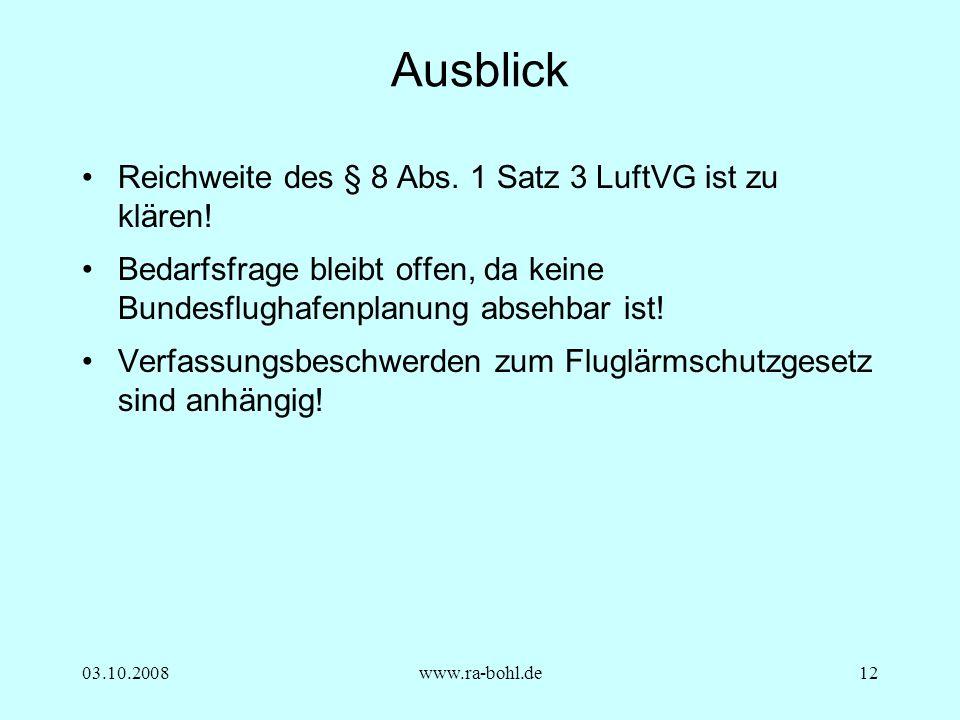 03.10.2008www.ra-bohl.de12 Ausblick Reichweite des § 8 Abs.