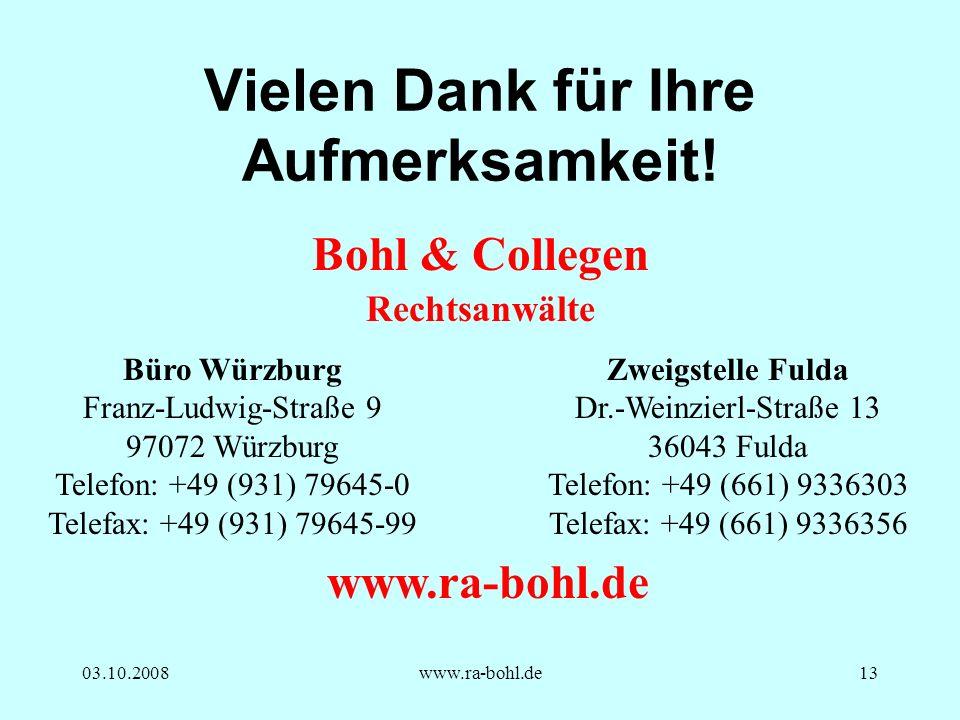 03.10.2008www.ra-bohl.de13 Vielen Dank für Ihre Aufmerksamkeit.