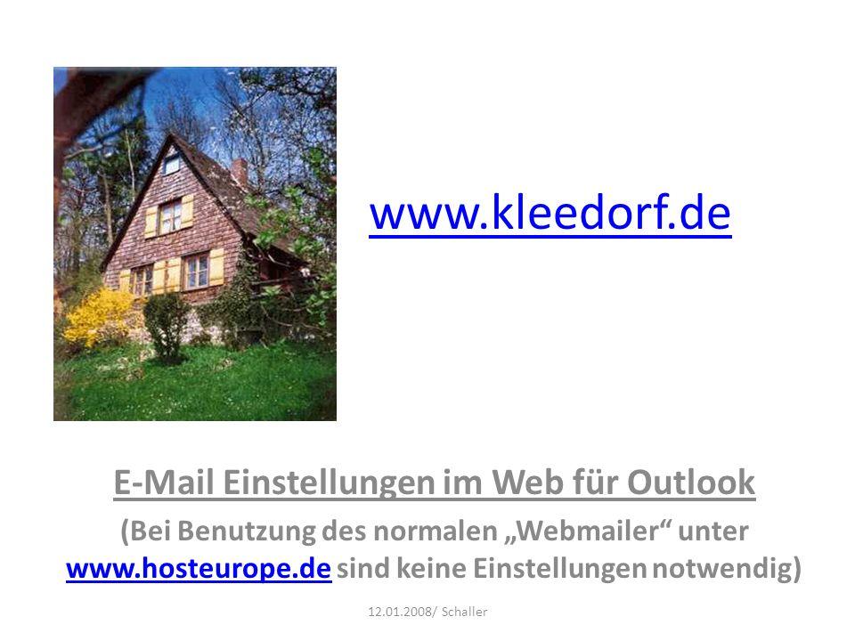 www.kleedorf.de E-Mail Einstellungen im Web für Outlook (Bei Benutzung des normalen Webmailer unter www.hosteurope.de sind keine Einstellungen notwend