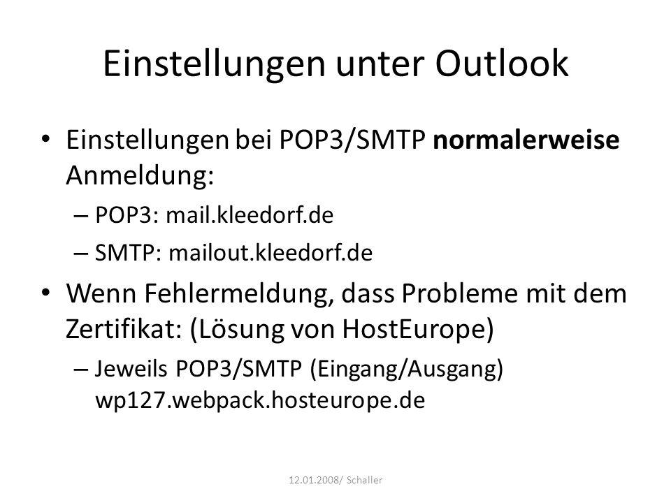 Einstellungen unter Outlook Einstellungen bei POP3/SMTP normalerweise Anmeldung: – POP3: mail.kleedorf.de – SMTP: mailout.kleedorf.de Wenn Fehlermeldu