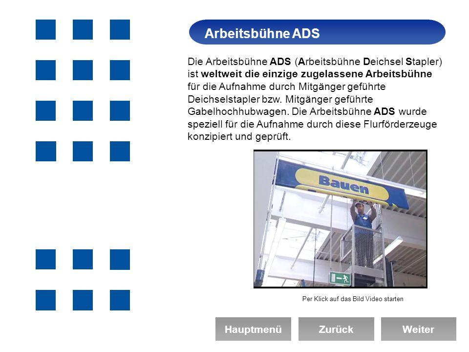 Die Arbeitsbühne ADS (Arbeitsbühne Deichsel Stapler) ist weltweit die einzige zugelassene Arbeitsbühne für die Aufnahme durch Mitgänger geführte Deichselstapler bzw.