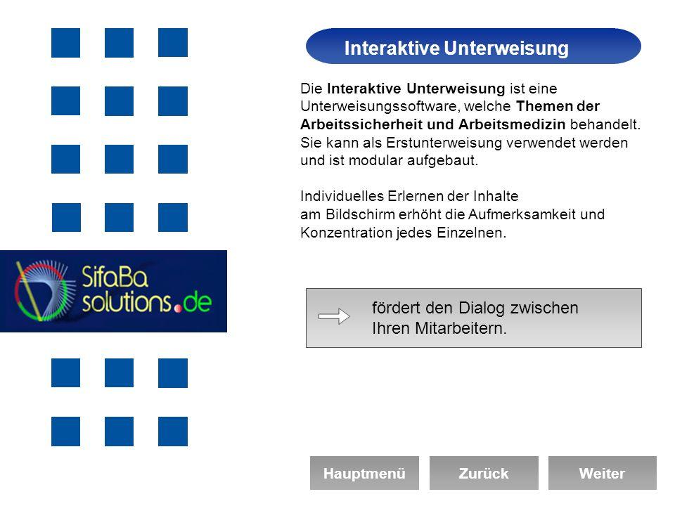 Arbeitssicherheit Interaktive Unterweisung HauptmenüZurückWeiter Die Interaktive Unterweisung ist eine Unterweisungssoftware, welche Themen der Arbeitssicherheit und Arbeitsmedizin behandelt.