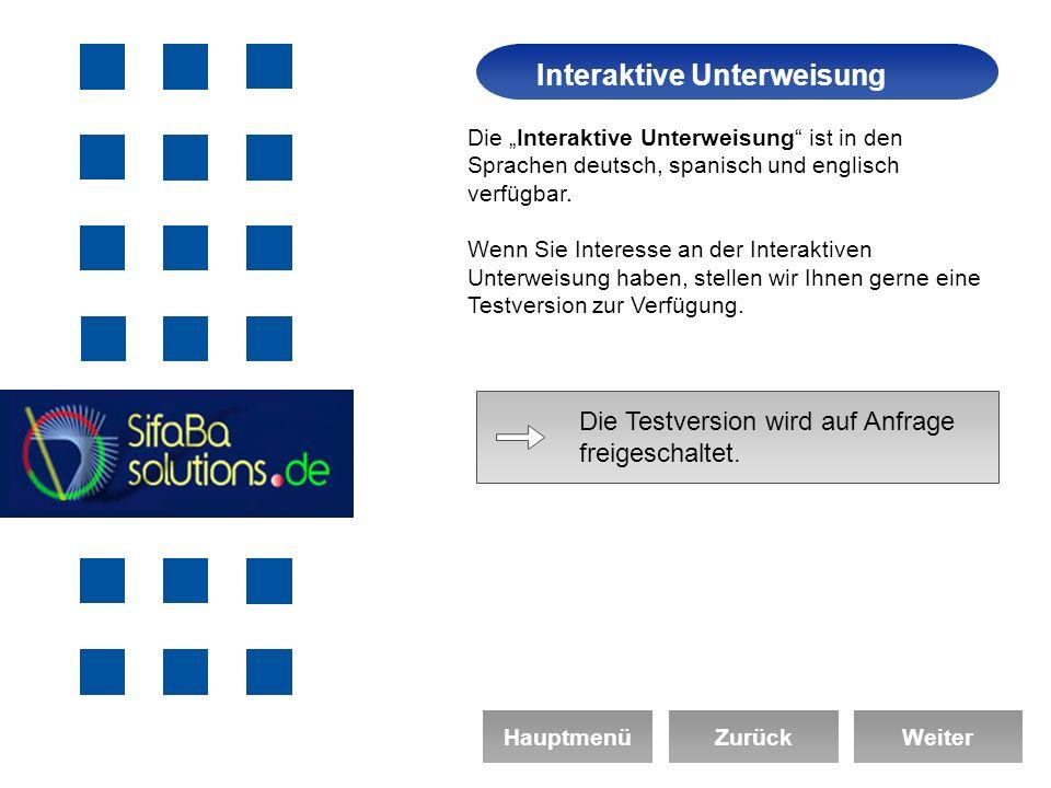 Arbeitssicherheit Interaktive Unterweisung HauptmenüZurückWeiter Die Interaktive Unterweisung ist in den Sprachen deutsch, spanisch und englisch verfügbar.