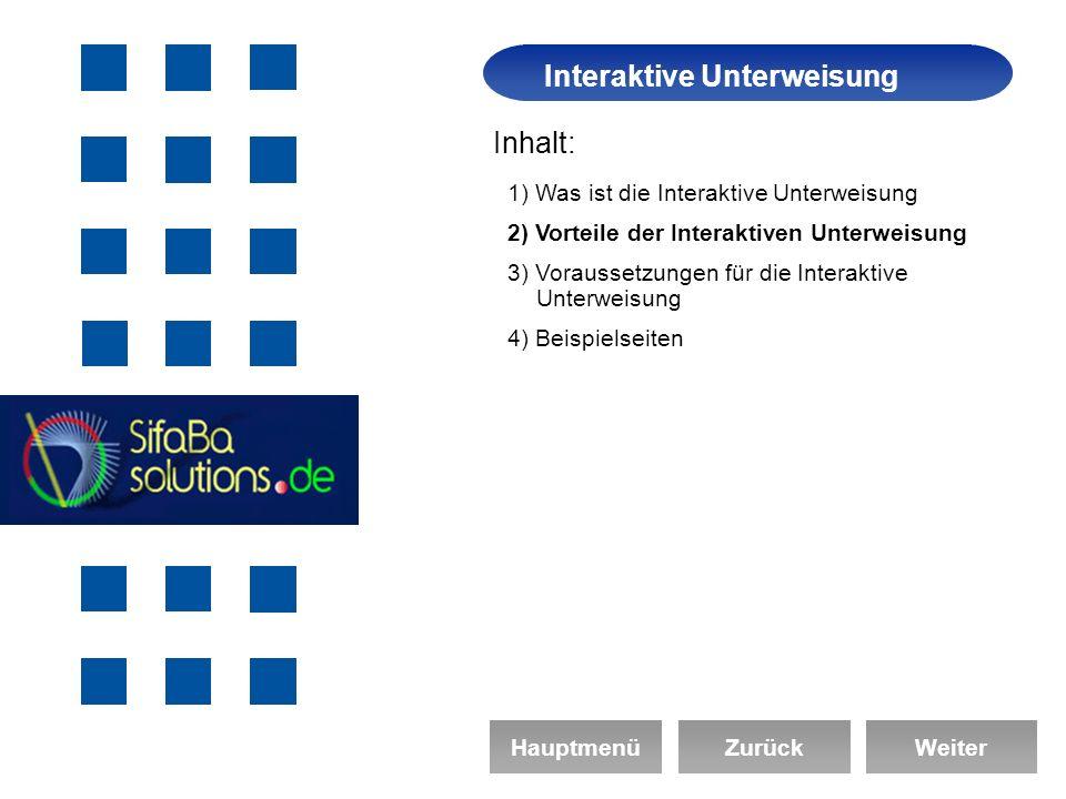 Arbeitssicherheit Interaktive Unterweisung HauptmenüZurückWeiter 1) Was ist die Interaktive Unterweisung 2) Vorteile der Interaktiven Unterweisung 3) Voraussetzungen für die Interaktive Unterweisung 4) Beispielseiten Inhalt: