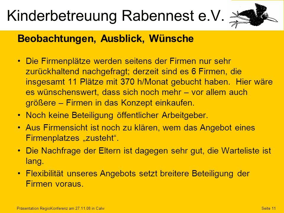 Präsentation RegioKonferenz am 27.11.08 in CalwSeite 11 Beobachtungen, Ausblick, Wünsche Die Firmenplätze werden seitens der Firmen nur sehr zurückhal