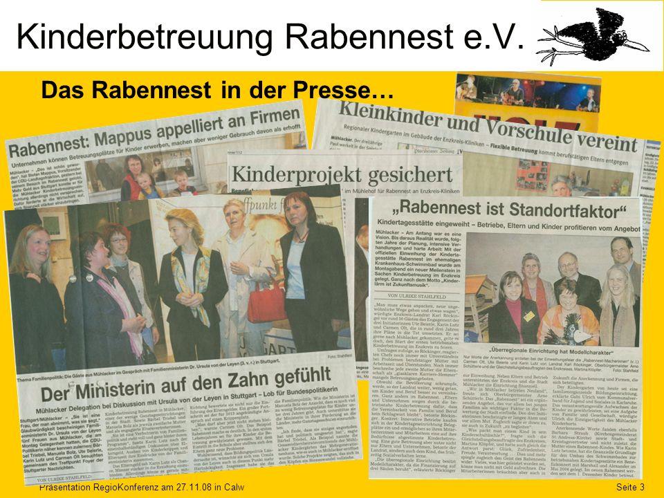 Präsentation RegioKonferenz am 27.11.08 in CalwSeite 3 Das Rabennest in der Presse… Kinderbetreuung Rabennest e.V.