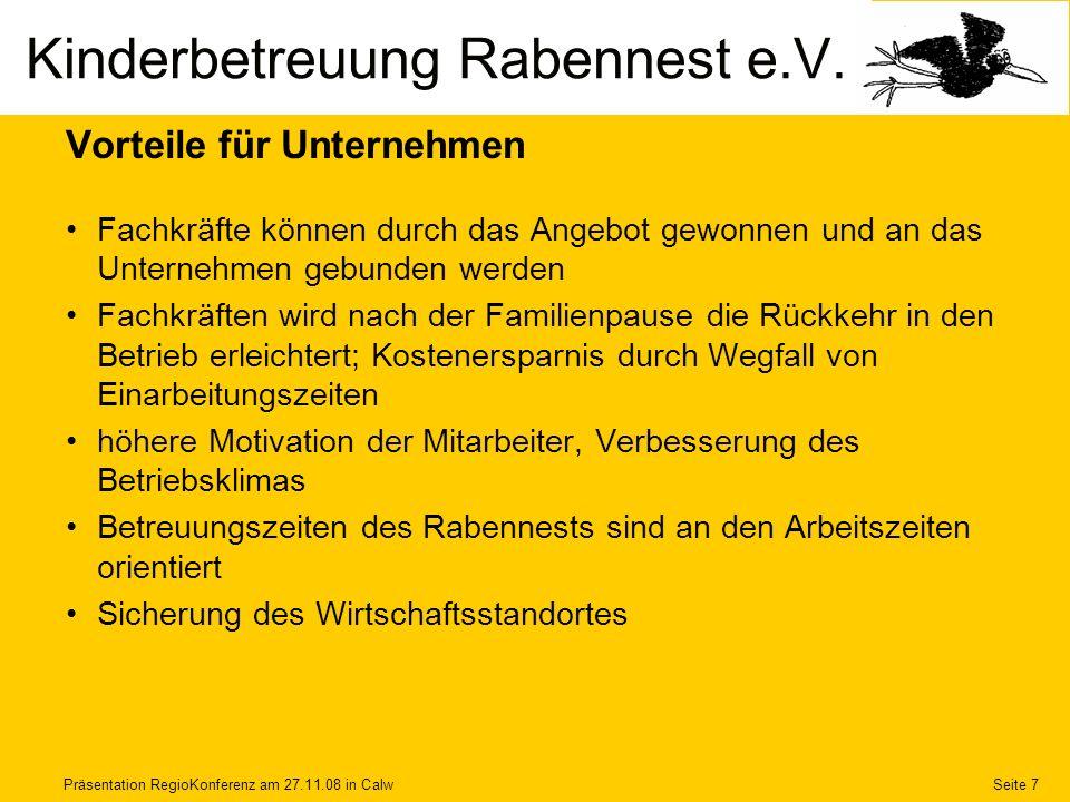 Präsentation RegioKonferenz am 27.11.08 in CalwSeite 7 Vorteile für Unternehmen Fachkräfte können durch das Angebot gewonnen und an das Unternehmen ge