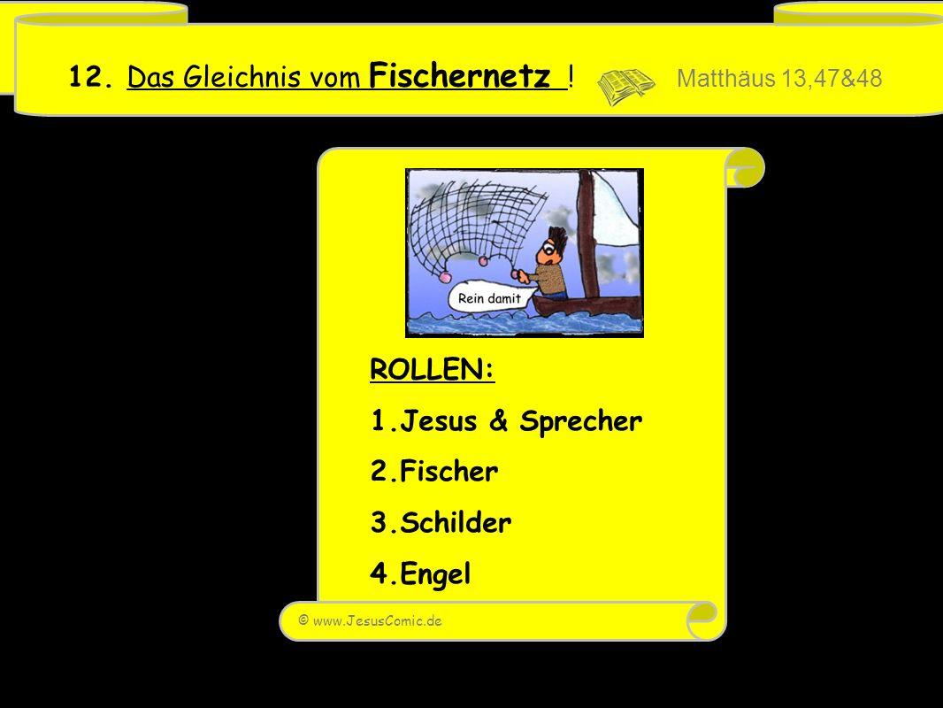 ROLLEN: 1.Jesus & Sprecher 2.Fischer 3.Schilder 4.Engel 12.
