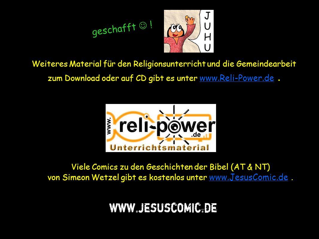 Weiteres Material für den Religionsunterricht und die Gemeindearbeit zum Download oder auf CD gibt es unter www.Reli-Power.de.