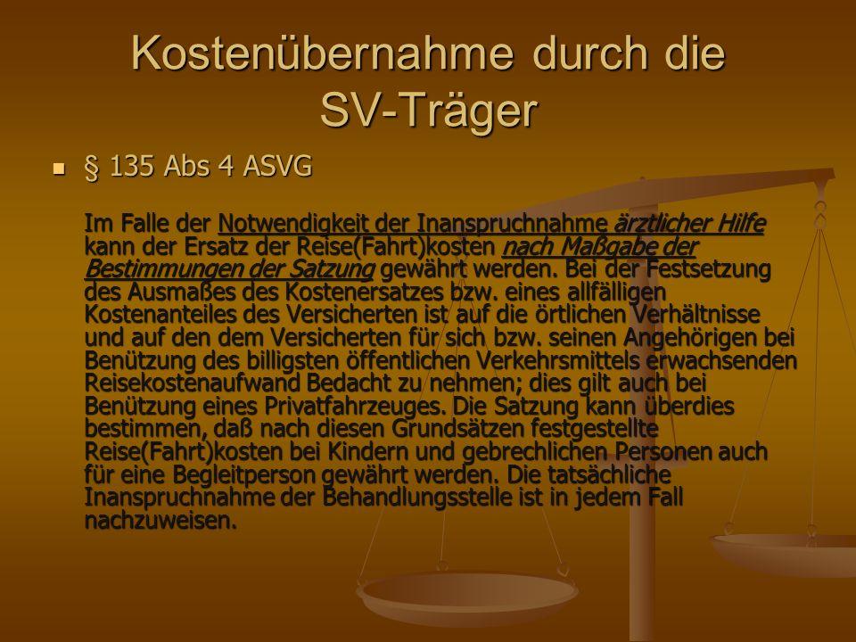 Kostenübernahme durch die SV-Träger § 135 Abs 5 ASVG § 135 Abs 5 ASVG Die Satzung bestimmt unter Bedachtnahme auf Abs.