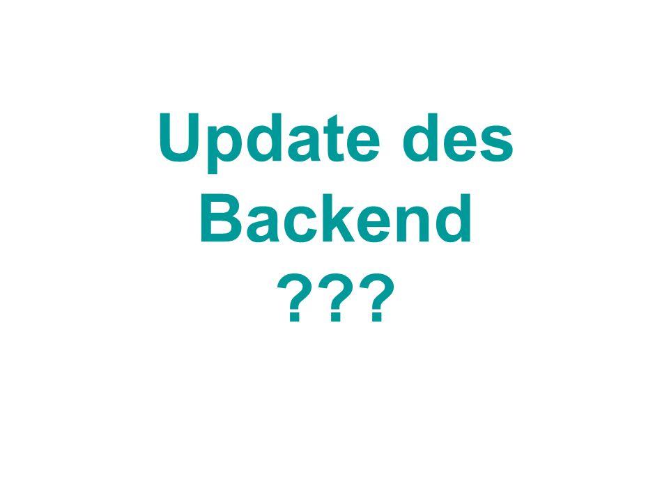 Update des Backend ???