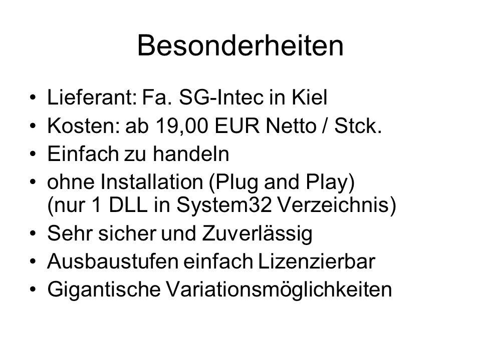 Besonderheiten Lieferant: Fa. SG-Intec in Kiel Kosten: ab 19,00 EUR Netto / Stck. Einfach zu handeln ohne Installation (Plug and Play) (nur 1 DLL in S