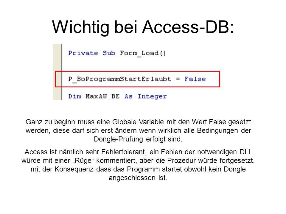 Wichtig bei Access-DB: Ganz zu beginn muss eine Globale Variable mit den Wert False gesetzt werden, diese darf sich erst ändern wenn wirklich alle Bed
