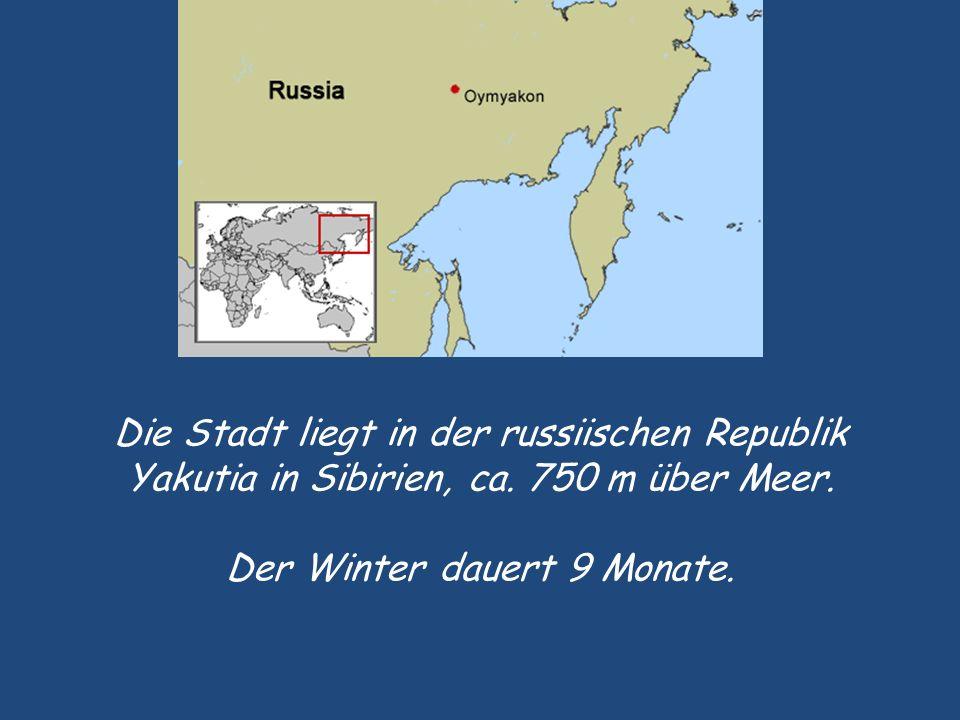 Die Stadt liegt in der russiischen Republik Yakutia in Sibirien, ca.