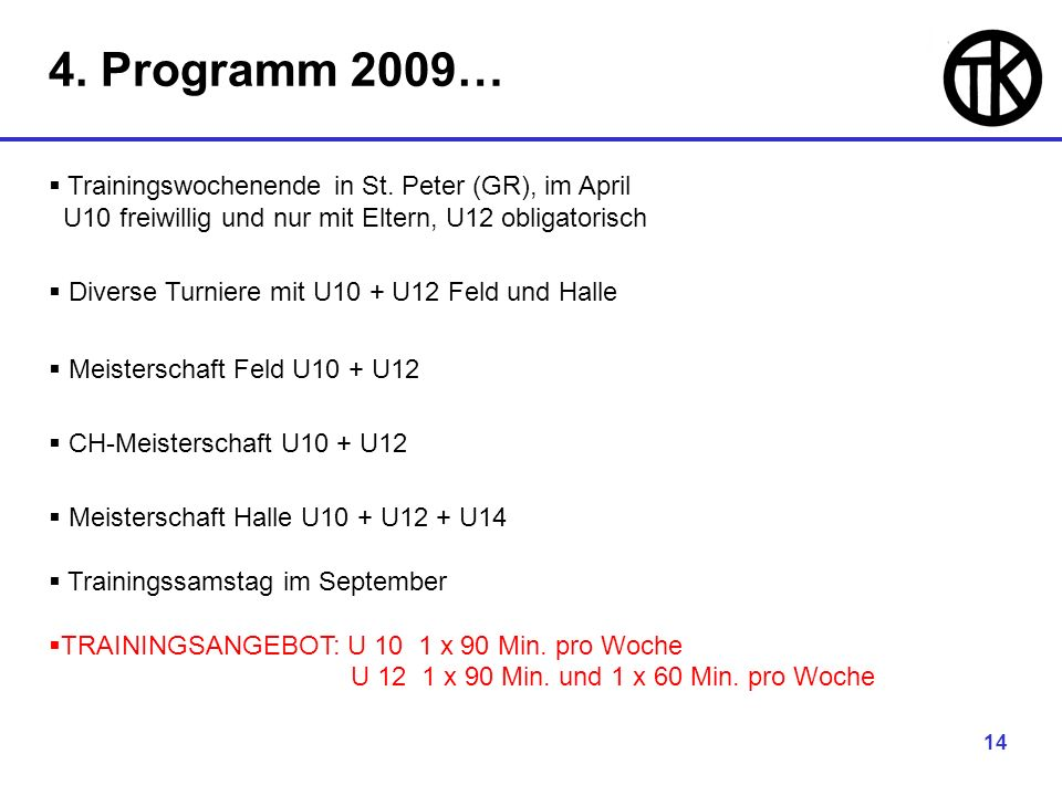 14 4. Programm 2009… Trainingswochenende in St.
