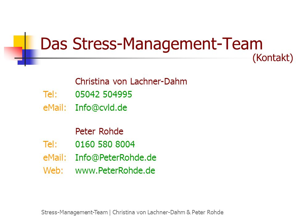 Stress-Management-Team | Christina von Lachner-Dahm & Peter Rohde Das Stress-Management-Team Christina von Lachner-Dahm Tel: 05042 504995 eMail: Info@