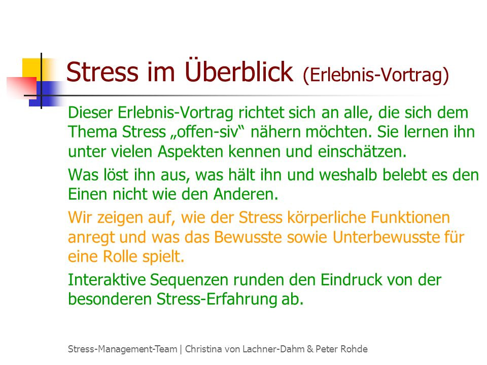 Stress-Management-Team   Christina von Lachner-Dahm & Peter Rohde Das Stress-Management-Team 1957 geboren In Hannover lebend Dipl.