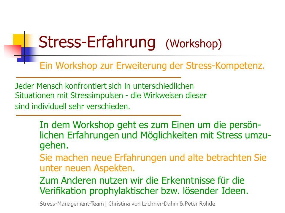 Stress-Management-Team   Christina von Lachner-Dahm & Peter Rohde Stress-Erfahrung (Workshop) Der Stress in Teams basiert auf einer Vielzahl von Regeln, Grundsätzen, Missverständnissen, … persönlicher und struktureller Art.