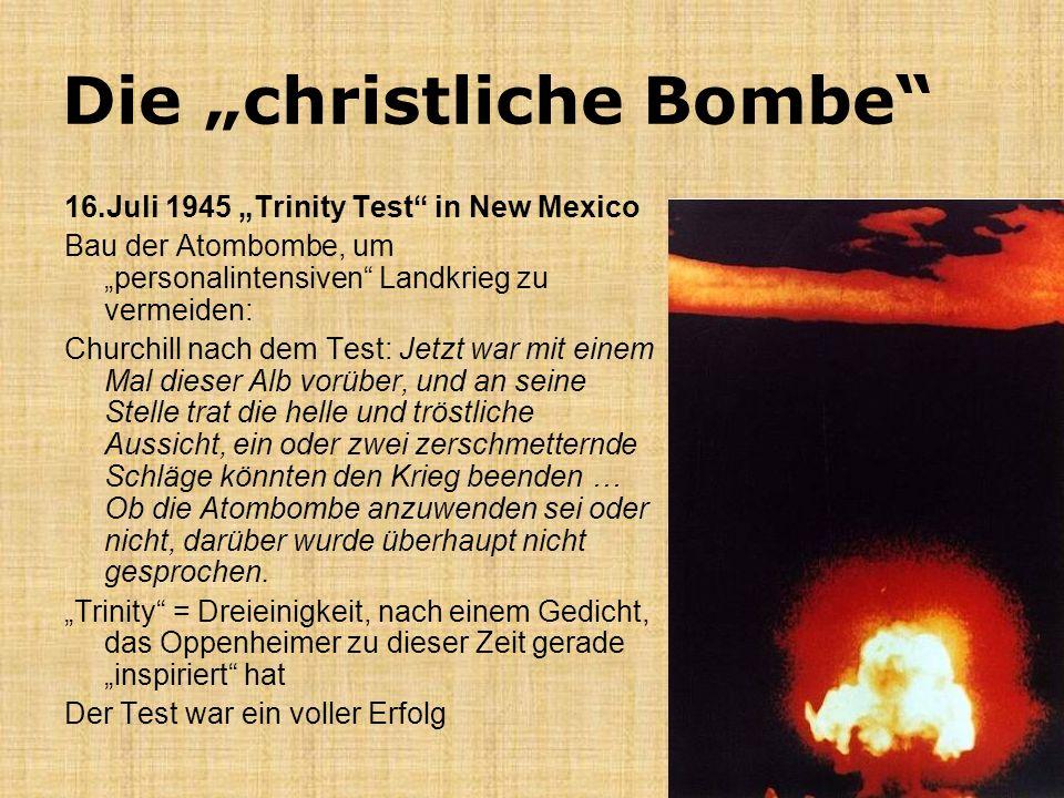 Die christliche Bombe 16.Juli 1945 Trinity Test in New Mexico Bau der Atombombe, um personalintensiven Landkrieg zu vermeiden: Churchill nach dem Test