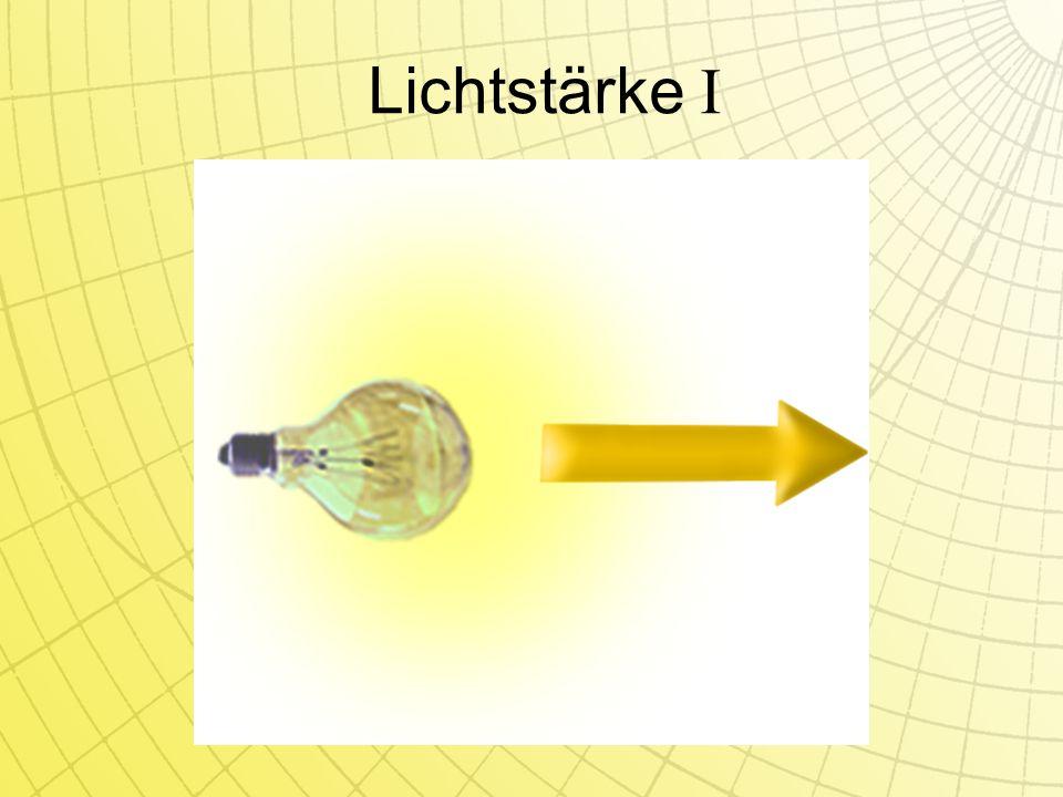 Lichtstärke I