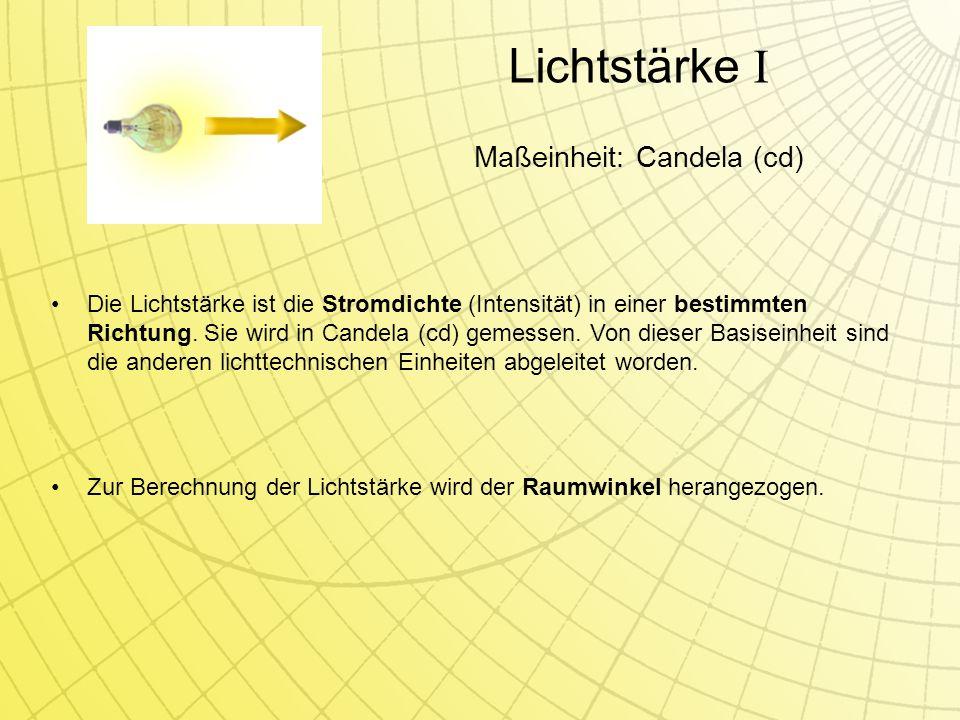 Die Lichtstärke ist die Stromdichte (Intensität) in einer bestimmten Richtung.