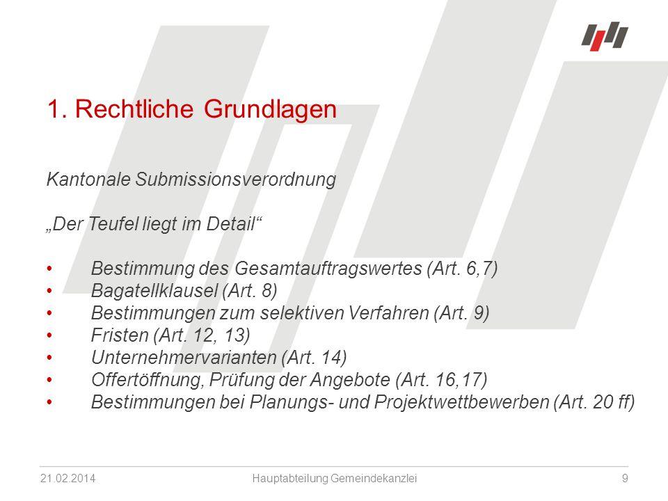 1. Rechtliche Grundlagen Kantonale Submissionsverordnung Der Teufel liegt im Detail Bestimmung des Gesamtauftragswertes (Art. 6,7) Bagatellklausel (Ar