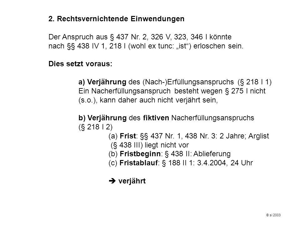 © sl 2003 2.Rechtsvernichtende Einwendungen Der Anspruch aus § 437 Nr.