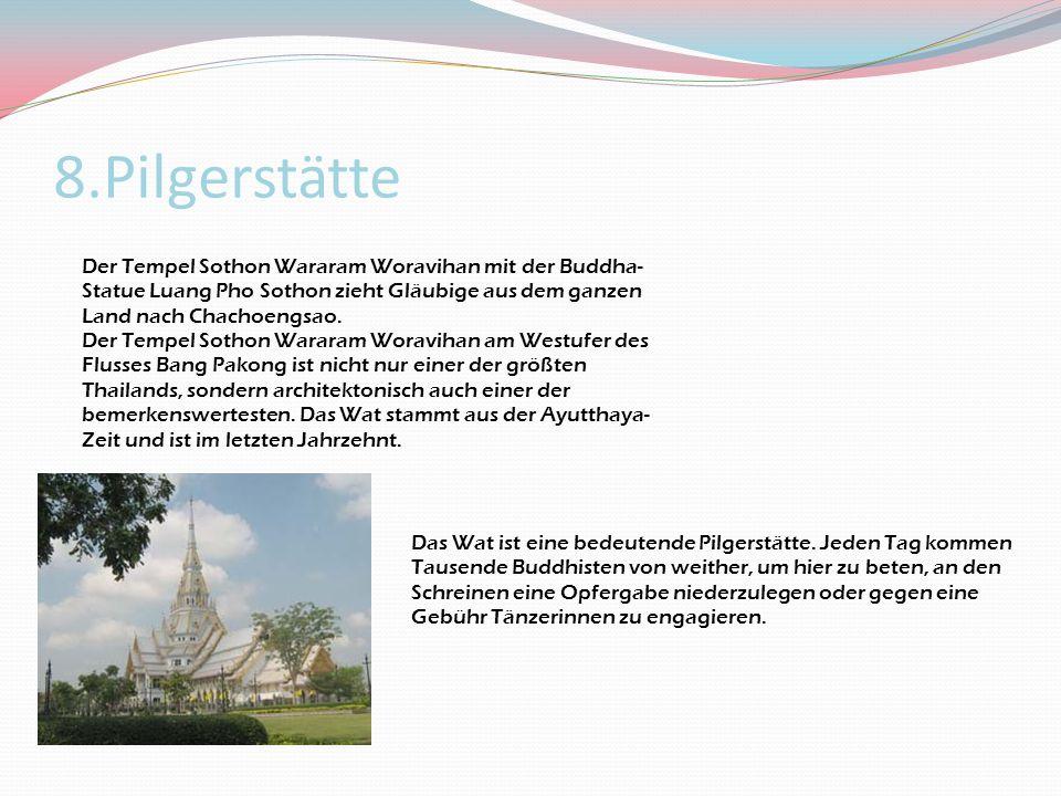 8.Pilgerstätte Der Tempel Sothon Wararam Woravihan mit der Buddha- Statue Luang Pho Sothon zieht Gläubige aus dem ganzen Land nach Chachoengsao. Der T