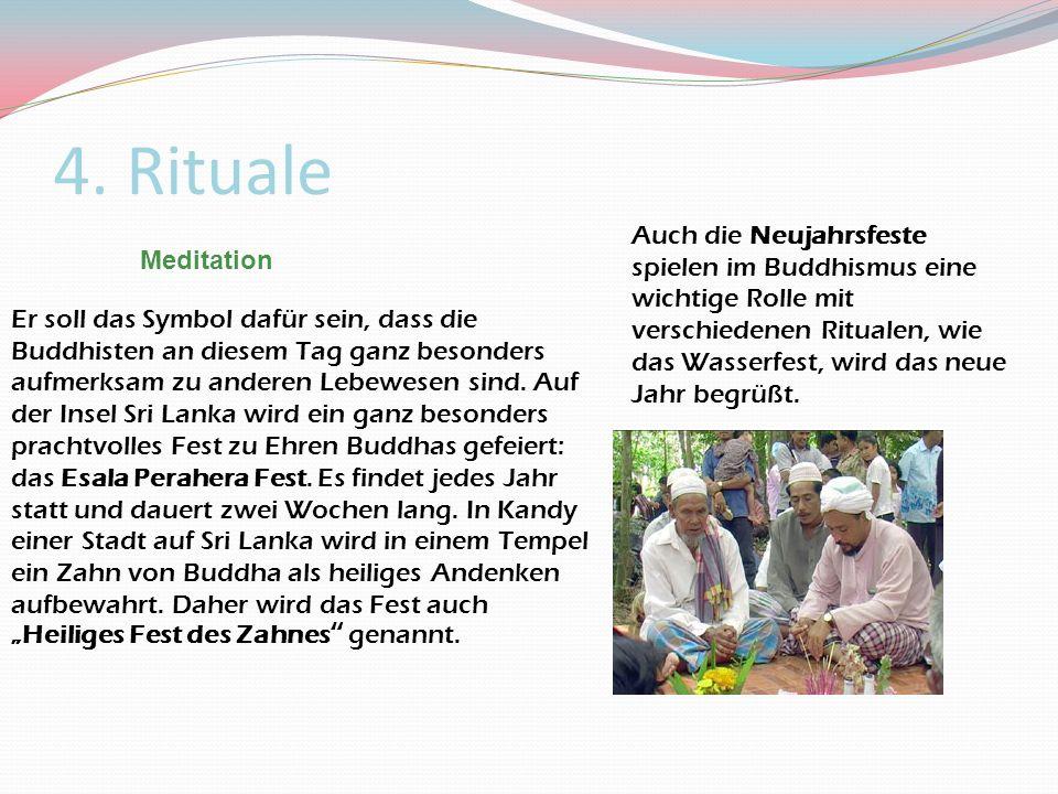 4. Rituale Er soll das Symbol dafür sein, dass die Buddhisten an diesem Tag ganz besonders aufmerksam zu anderen Lebewesen sind. Auf der Insel Sri Lan
