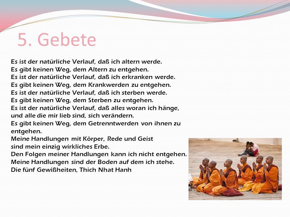 6.Feste Im Buddhismus erinnern die meisten Feiertage an das Leben Buddhas.
