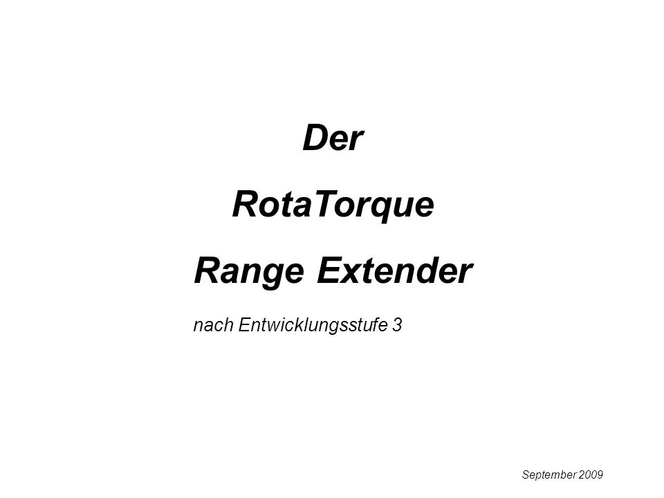 Der RotaTorque Range Extender nach Entwicklungsstufe 3 September 2009