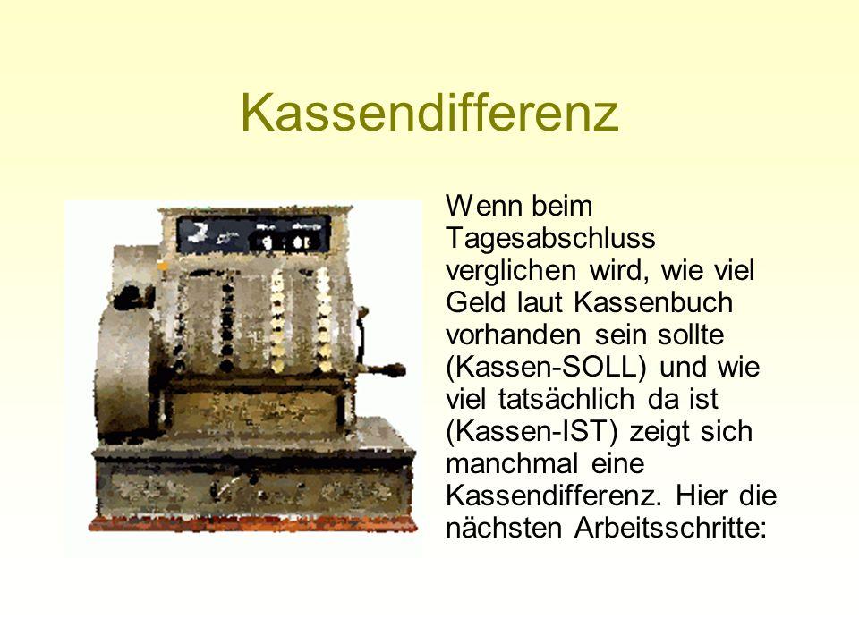 Kassendifferenz Es ist zuviel in der Kasse (Kassenüberschuss) Fehler in der Buchung suchen Fehler gefunden ENDE des Arbeitsablaufs