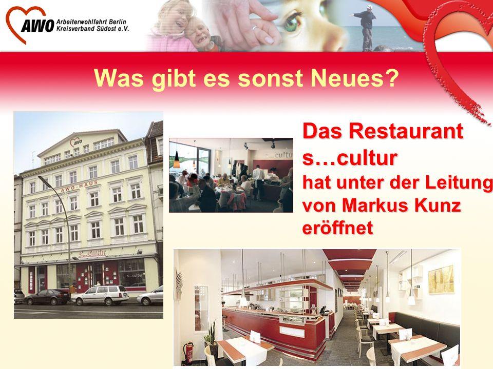 13 Das Restaurant s…cultur hat unter der Leitung von Markus Kunz eröffnet Was gibt es sonst Neues?