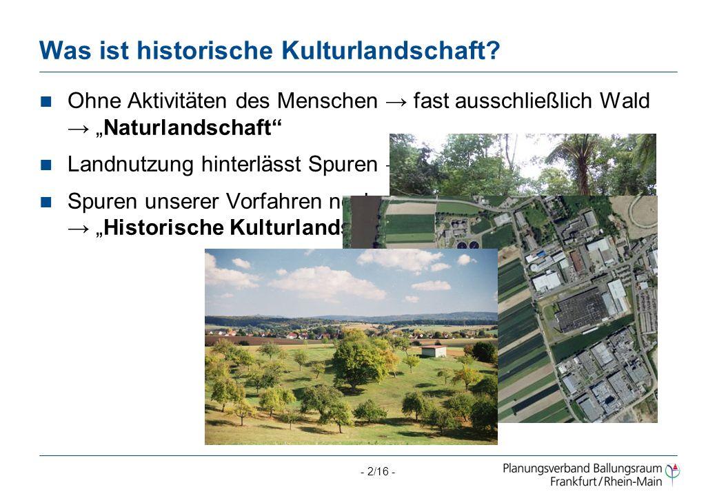 - 2/16 - Was ist historische Kulturlandschaft.