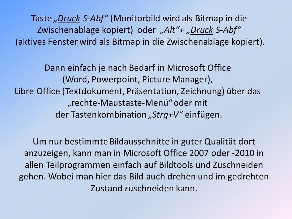 Um nur bestimmte Bildausschnitte in guter Qualität dort anzuzeigen, kann man in Microsoft Office 2007 oder -2010 in allen Teilprogrammen einfach auf B