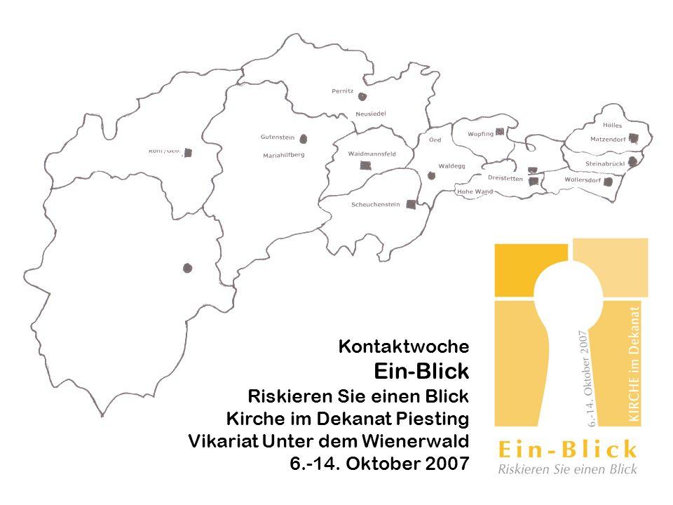 Kontaktwoche Ein-Blick Riskieren Sie einen Blick Kirche im Dekanat Piesting Vikariat Unter dem Wienerwald 6.-14.