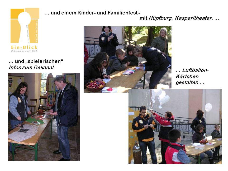… und einem Kinder- und Familienfest - … Luftballon- Kärtchen gestalten … … und spielerischen Infos zum Dekanat - mit Hüpfburg, Kasperltheater, …