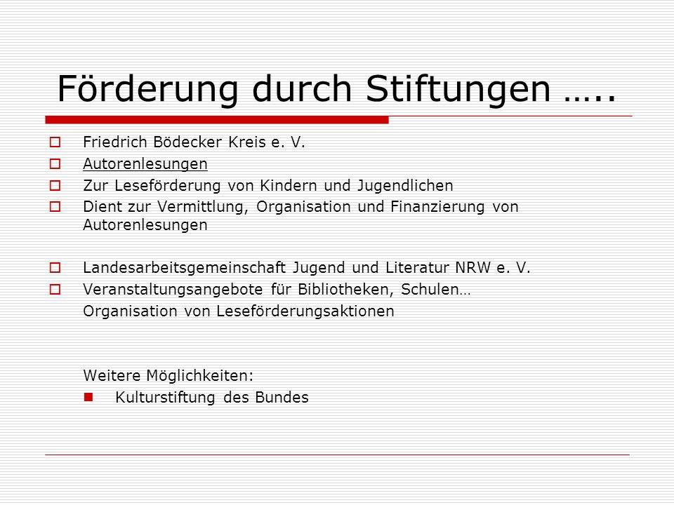 Förderung durch Stiftungen ….. Friedrich Bödecker Kreis e.