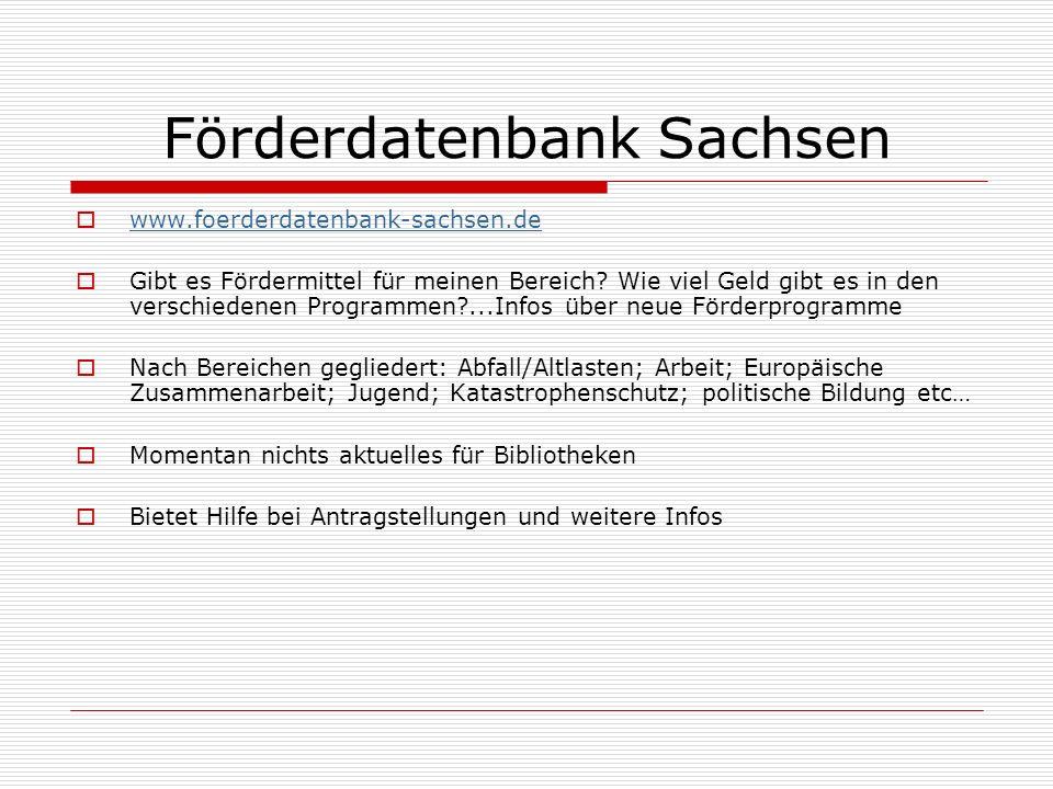 Förderdatenbank Sachsen www.foerderdatenbank-sachsen.de Gibt es Fördermittel für meinen Bereich.
